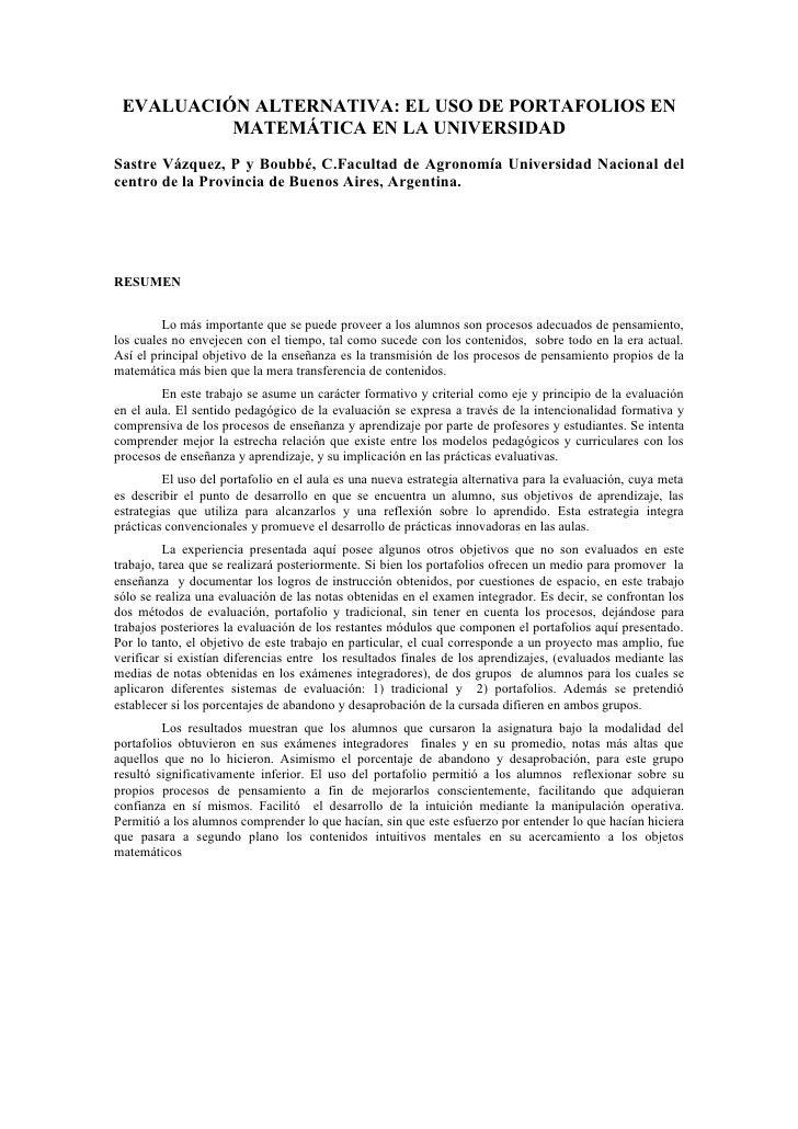 EVALUACIÓN ALTERNATIVA: EL USO DE PORTAFOLIOS EN          MATEMÁTICA EN LA UNIVERSIDADSastre Vázquez, P y Boubbé, C.Facult...
