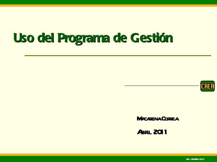 Uso del Programa de Gestión Macarena Correa Abril  2011