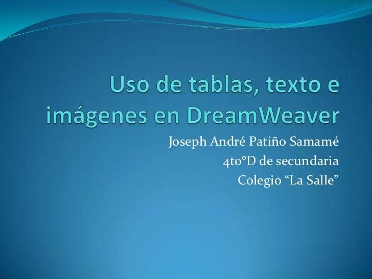 "Joseph André Patiño Samamé        4to°D de secundaria           Colegio ""La Salle"""