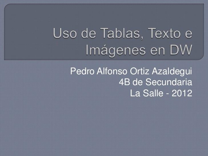 Pedro Alfonso Ortiz Azaldegui           4B de Secundaria              La Salle - 2012