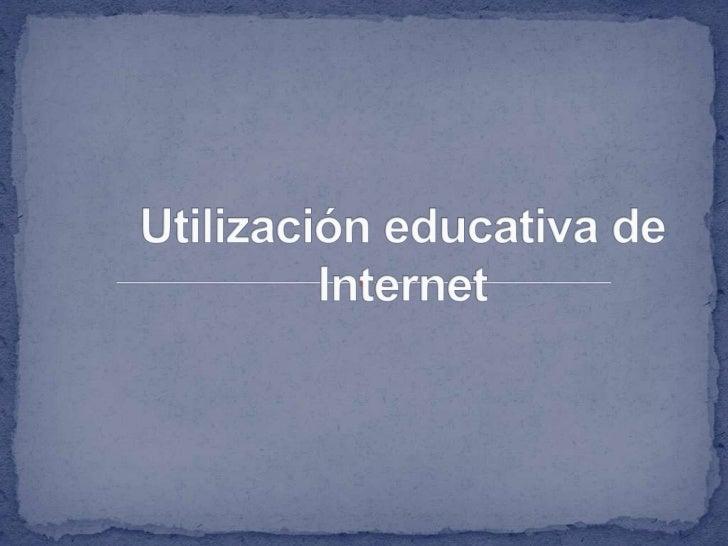 Utilización educativa de Internet<br />
