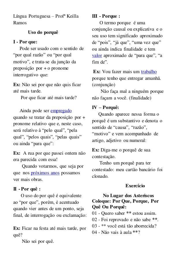 """Língua Portuguesa – Profª Keilla Ramos Uso do porquê I - Por que: Pode ser usado com o sentido de """"por qual razão"""" ou """"por..."""