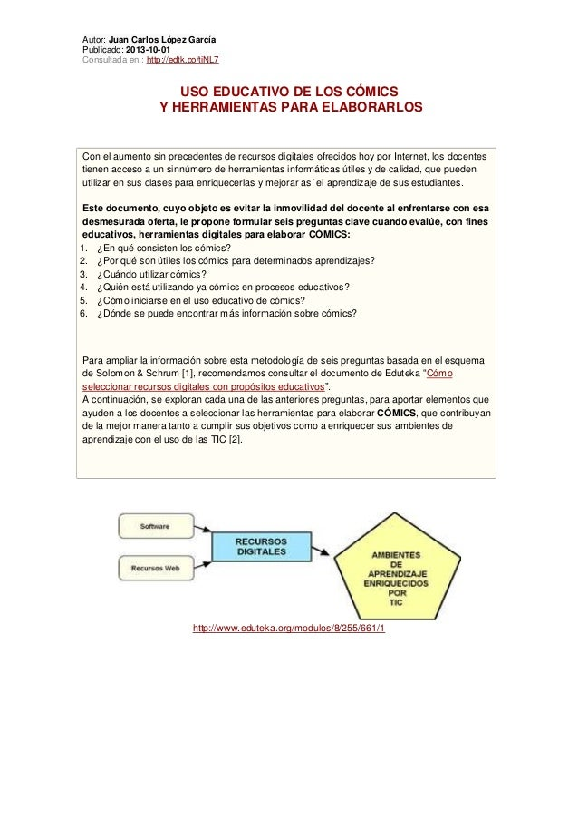 Autor: Juan Carlos López García Publicado: 2013-10-01 Consultada en : http://edtk.co/tiNL7  USO EDUCATIVO DE LOS CÓMICS Y ...
