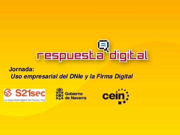 Jornada:Uso empresarial del DNIe y la Firma Digital