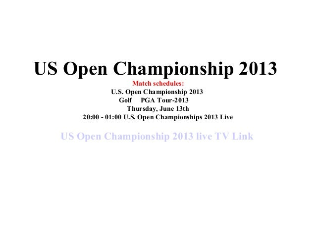 Us open golf championship 2013 live streaming golf online pga tour 2013 hqd free tv