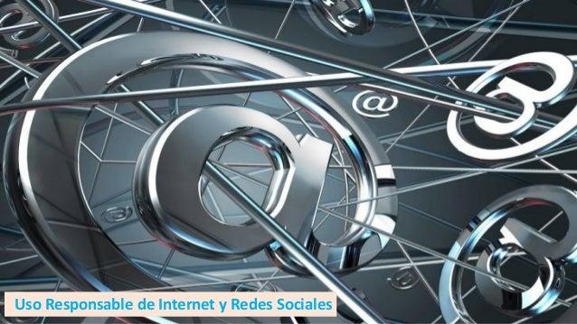 Uso Responsable de Internet y Redes Sociales