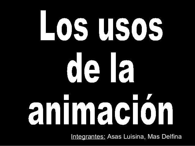 Integrantes: Asas Luisina, Mas Delfina