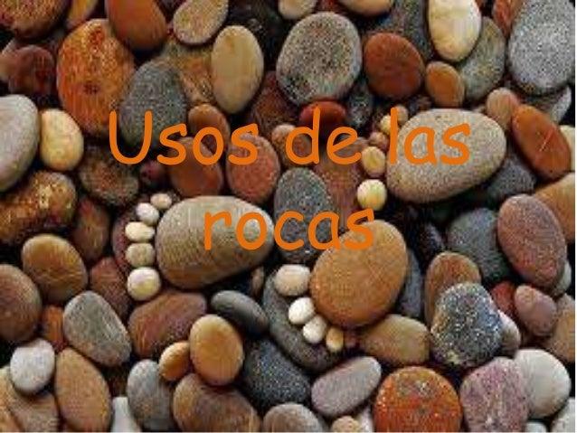Usos de las rocas