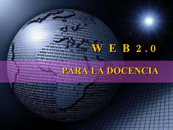 W  E  B  2 . 0  PARA LA DOCENCIA
