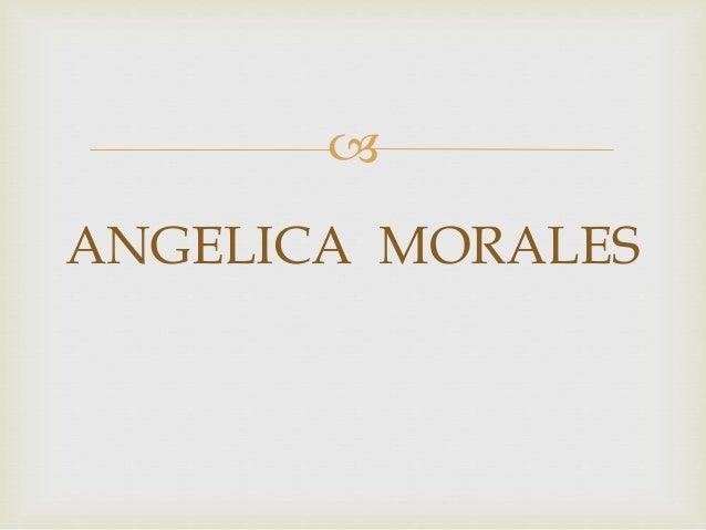  ANGELICA MORALES