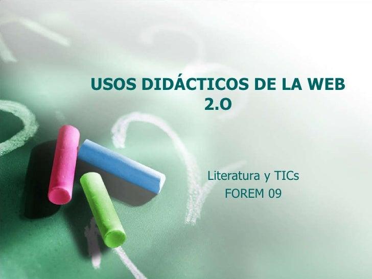 USOS DIDÁCTICOS DE LA WEB 2.O Literatura y TICs FOREM 09