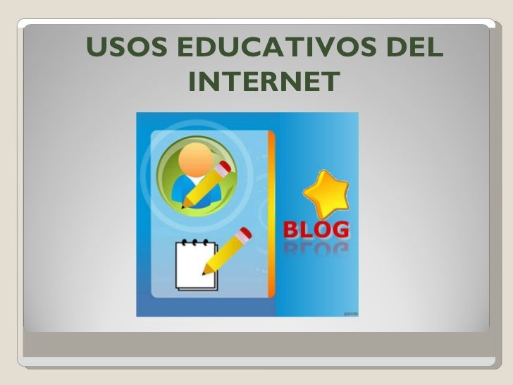 USOS EDUCATIVOS DEL INTERNET