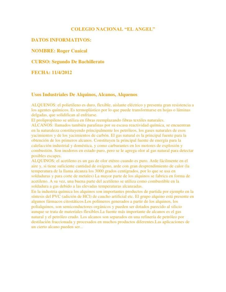 """COLEGIO NACIONAL """"EL ANGEL""""DATOS INFORMATIVOS:NOMBRE: Roger CuaicalCURSO: Segundo De BachilleratoFECHA: 11/4/2012Usos Indu..."""