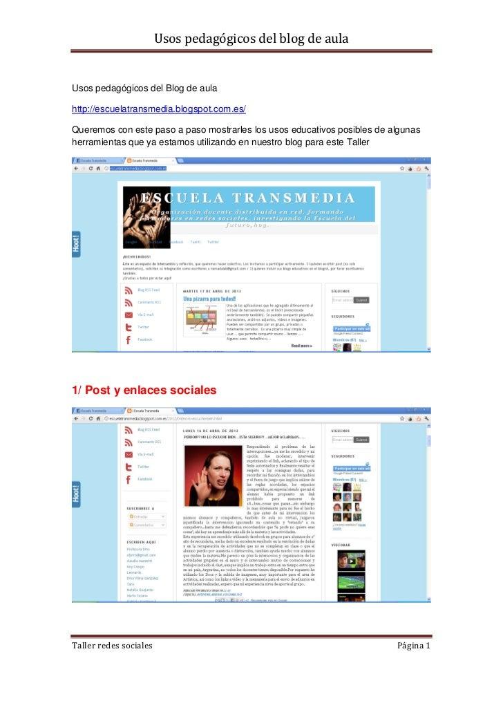 Usos pedagógicos del blog de aulaUsos pedagógicos del Blog de aulahttp://escuelatransmedia.blogspot.com.es/Queremos con es...