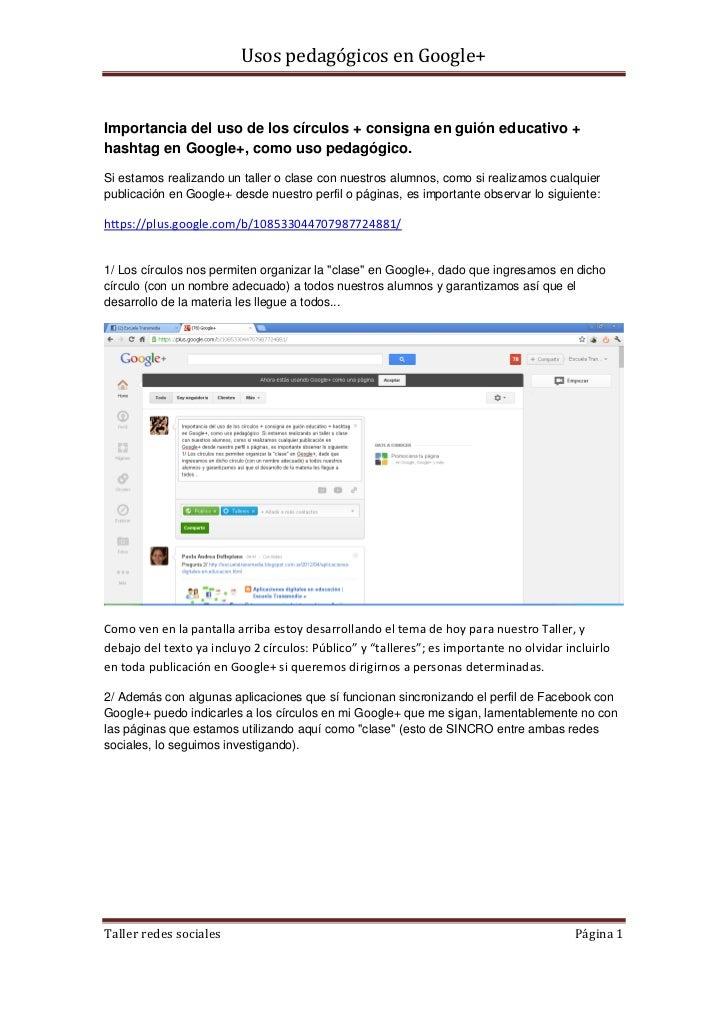 Usos pedagógicos en Google+Importancia del uso de los círculos + consigna en guión educativo +hashtag en Google+, como uso...