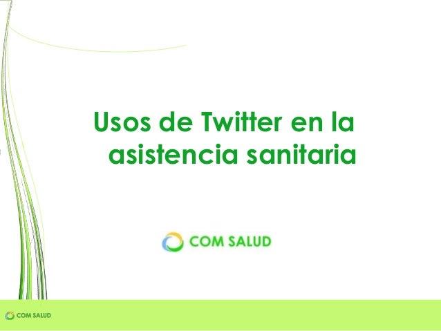 Usos de Twitter en la asistencia sanitaria