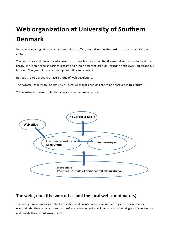 Web organization at University of Southern Denmark We have a web organization with a central web office, several local web...