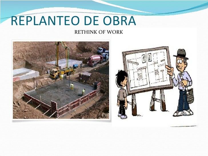 REPLANTEO DE OBRA RETHINK OF WORK