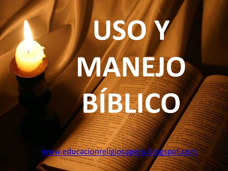 USO Y MANEJO BÍBLICO<br />www.educacionreligiosaperu.blogspot.com<br />