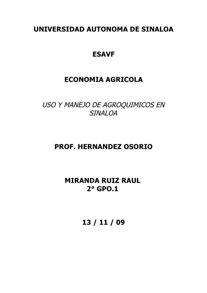 UNIVERSIDAD AUTONOMA DE SINALOA                ESAVF         ECONOMIA AGRICOLA    USO Y MANEJO DE AGROQUIMICOS EN         ...