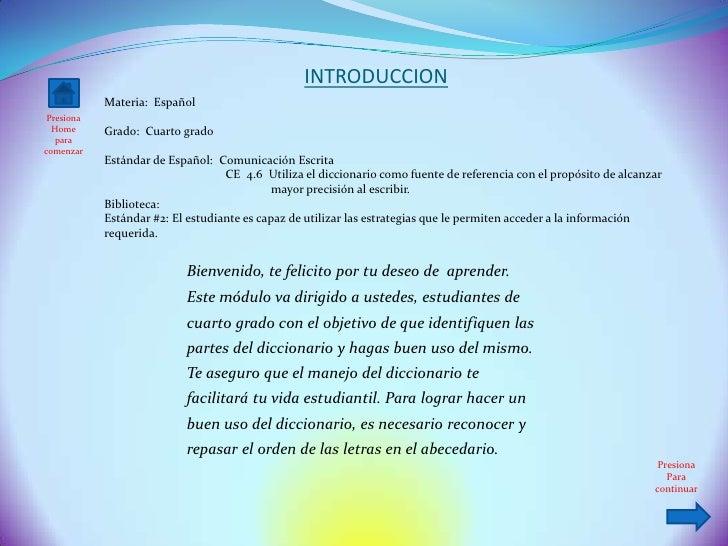 INTRODUCCION             Materia: Español  Presiona   Home      Grado: Cuarto grado    para comenzar             Estándar ...