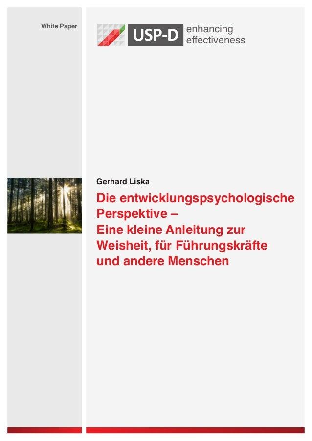 White Paper              Gerhard Liska              Die entwicklungspsychologische              Perspektive –             ...