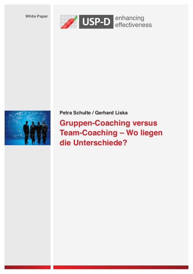 White Paper  Petra Schulte / Gerhard Liska  Gruppen-Coaching versus Team-Coaching – Wo liegen die Unterschiede?
