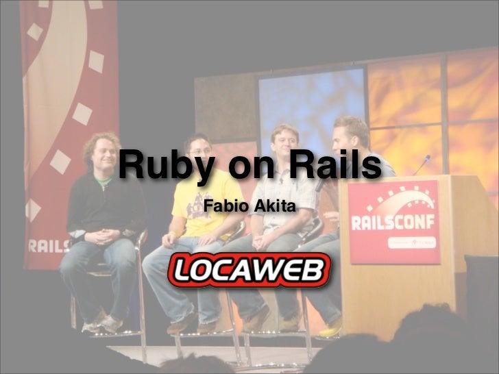 Ruby on Rails     Fabio Akita