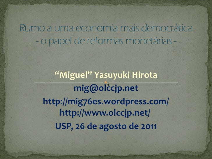 """ Miguel"" Yasuyuki Hirota [email_address] http://mig76es.wordpress.com/ http://www.olccjp.net/  USP, 26 de agosto de 2011"