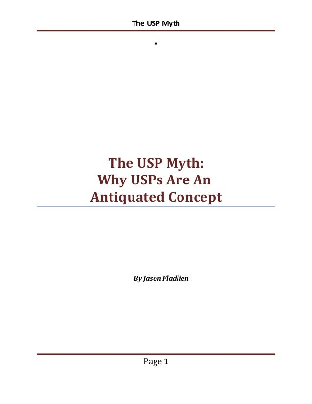 The USP Myth  The USP Myth: Why USPs Are An Antiquated Concept  By Jason Fladlien  Page 1