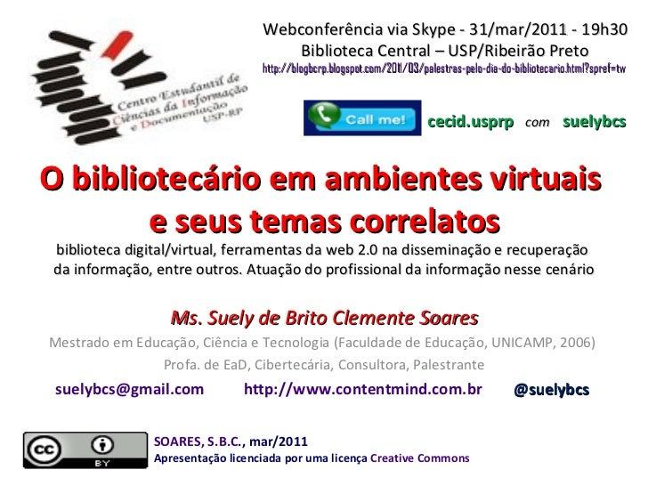 O bibliotecário em ambientes virtuais  e seus temas correlatos biblioteca digital/virtual, ferramentas da web 2.0na disse...