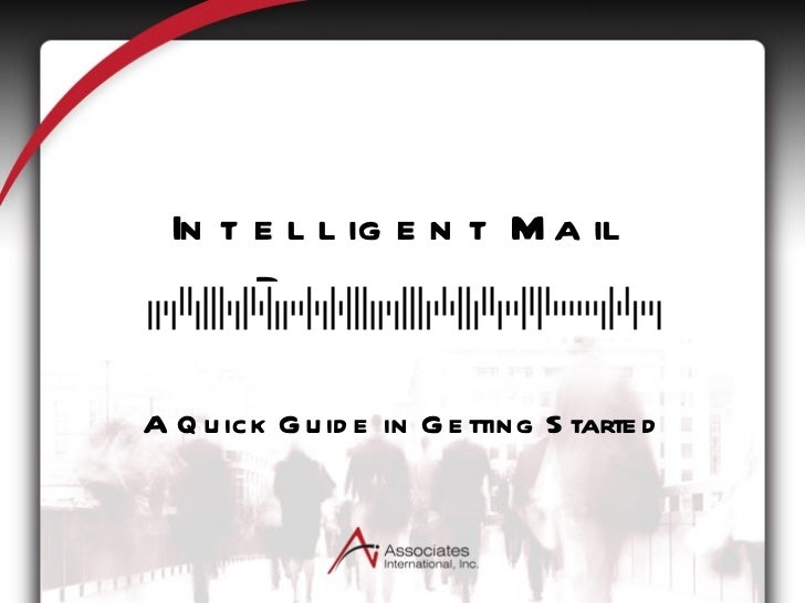 Intelligent Mail Barcodes A Quick Guide in Getting Started