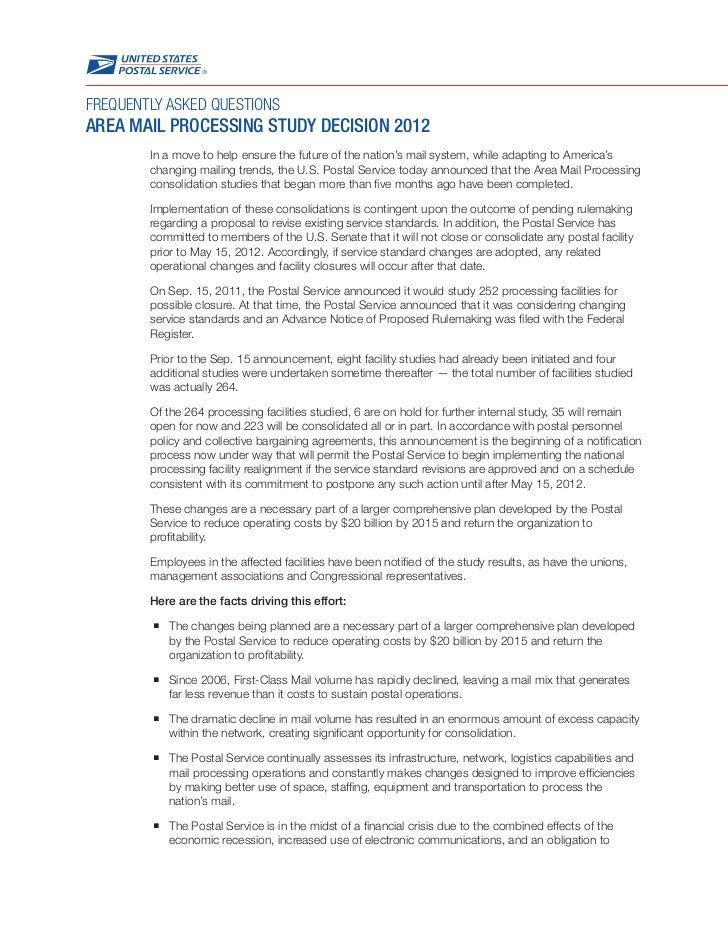 FREQUENTLY ASKED QUESTIONSAREA MAIL PROCESSING STUDY DECISION 2012        In a move to help ensure the future of the natio...