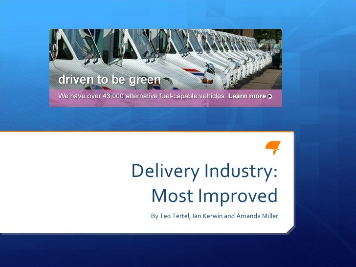 Delivery Industry: Most Improved By Teo Tertel, Ian Kerwin and Amanda Miller