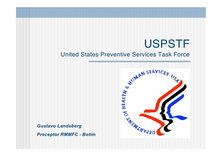 USPSTF          United States Preventive Services Task Force     Gustavo Landsberg Preceptor RMMFC - Betim