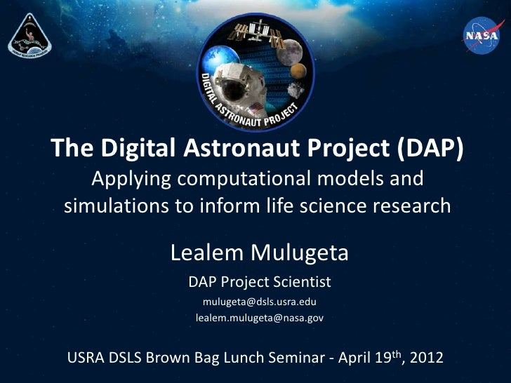 The Digital Astronaut Project (DAP)    Applying computational models and simulations to inform life science research      ...