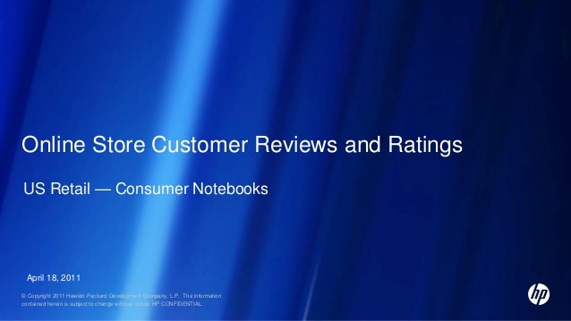 Online Store Customer Reviews and Ratings US Retail — Consumer Notebooks  April 18, 2011 © Copyright 2011 Hewlett-Packard ...