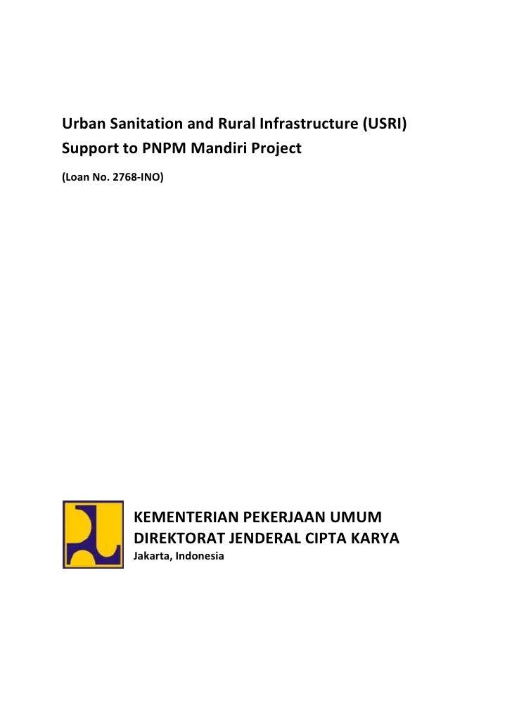 Urban Sanitation and Rural Infrastructure (USRI)Support to PNPM Mandiri Project(Loan No. 2768-INO)             KEMENTERIAN...