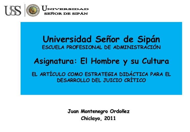Universidad Señor de Sipán   ESCUELA PROFESIONAL DE ADMINISTRACIÓNAsignatura: El Hombre y su CulturaEL ARTÍCULO COMO ESTRA...