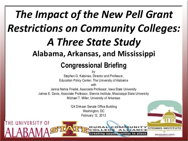 The Impact of the New Pell GrantRestrictions on Community Colleges:         A Three State Study     Alabama, Arkansas, and...