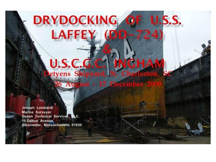 Detyens  Shipyard,  N.  Charleston,  SC 26  August  -  17  December  2009 Joseph  Lombardi Marine  Surveyor Ocean  Technic...