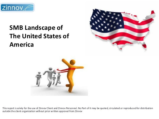 SMB Landscape of The United States of America  This report is solely for the use of Zinnov Client and Zinnov Personnel. No...