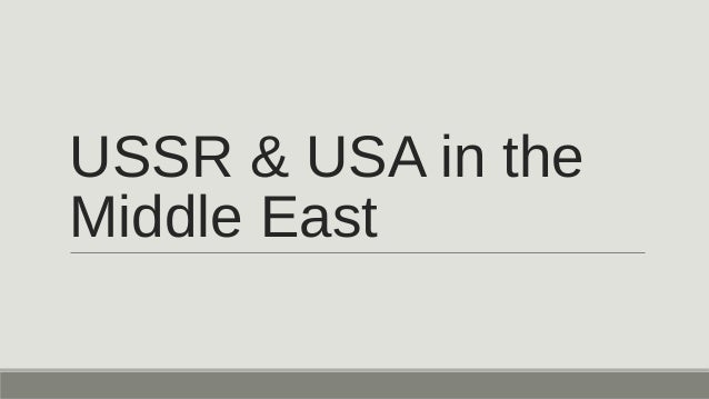 Ussr & usa in the middle east