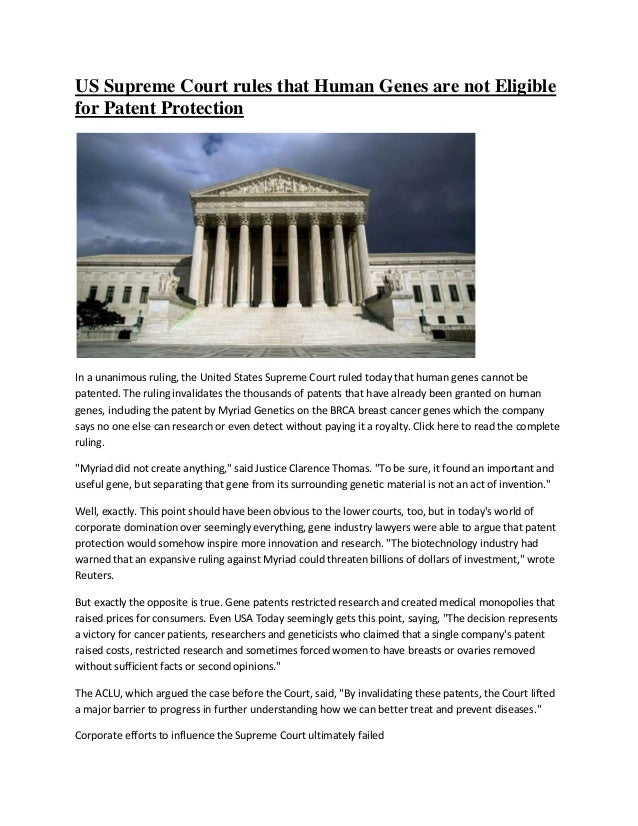 US Supreme Court rules that Human Genes are not Eligiblefor Patent ProtectionIn a unanimous ruling, the United States Supr...