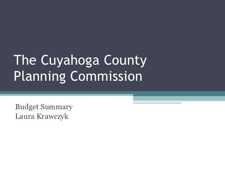 The Cuyahoga County Planning Commission Budget Summary Laura Krawczyk