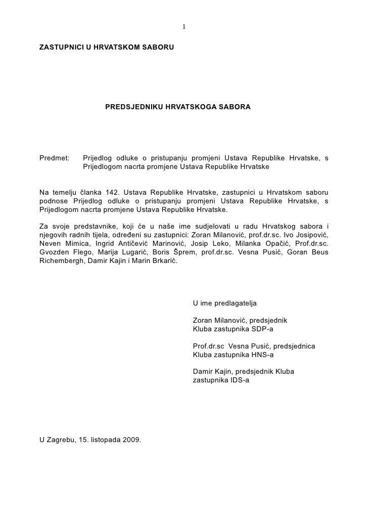 1  ZASTUPNICI U HRVATSKOM SABORU                         PREDSJEDNIKU HRVATSKOGA SABORA     Predmet:     Prijedlog odluke ...