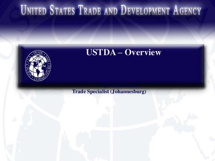USTDA – Overview            Ryan BlumenowTrade Specialist (Johannesburg)