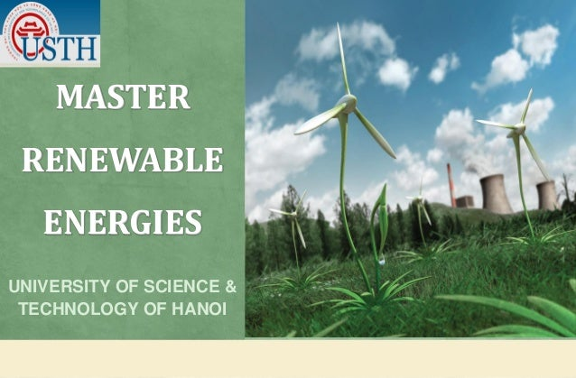 MASTER RENEWABLE ENERGIES UNIVERSITY OF SCIENCE & TECHNOLOGY OF HANOI