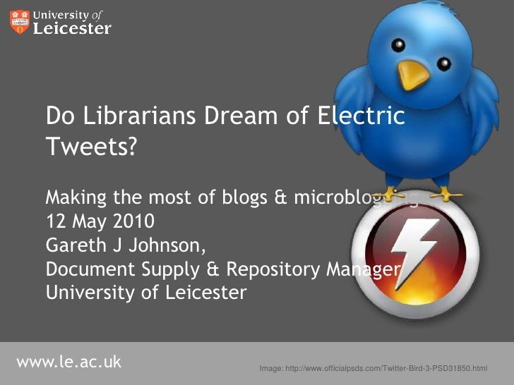 Making the most of blogs & microblogging<br />12 May 2010<br />Gareth J Johnson, <br />Document Supply & Repository Manage...
