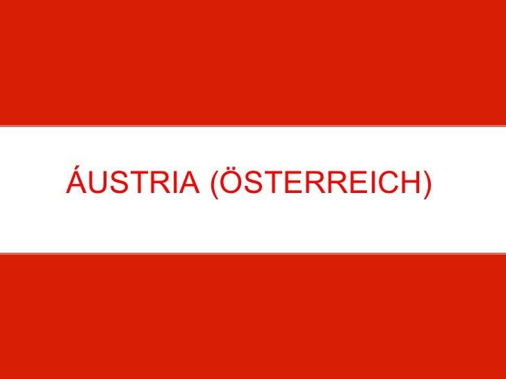 ÁUSTRIA (ÖSTERREICH)